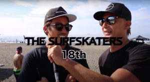 【SURF×SKATE】真木蔵人に密着して観るTHE SURFSKATERS18